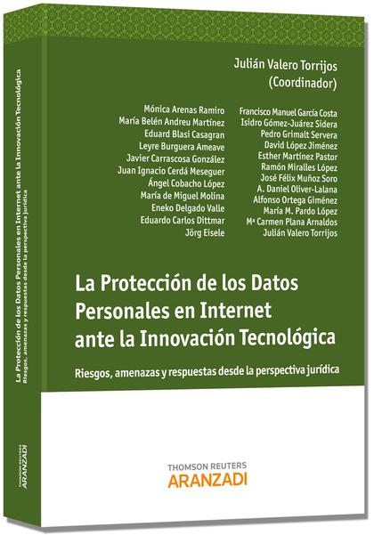 LA PROTECCIÓN DE LOS DATOS PERSONALES EN INTERNET ANTE LA INNOVACIÓN TECNOLÓGICA : RIESGOS, AME