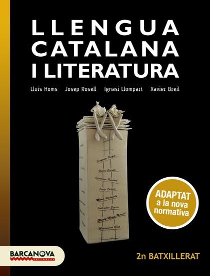 LLENGUA CATALANA I LITERATURA 2N BATXILLERAT. LLIBRE DE L´ALUMNE                ADAPTAT A LA NO