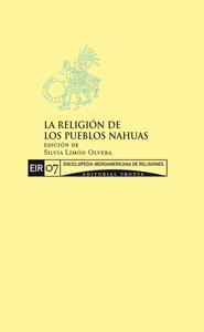 LA RELIGIÓN DE LOS PUEBLOS NAHUAS.