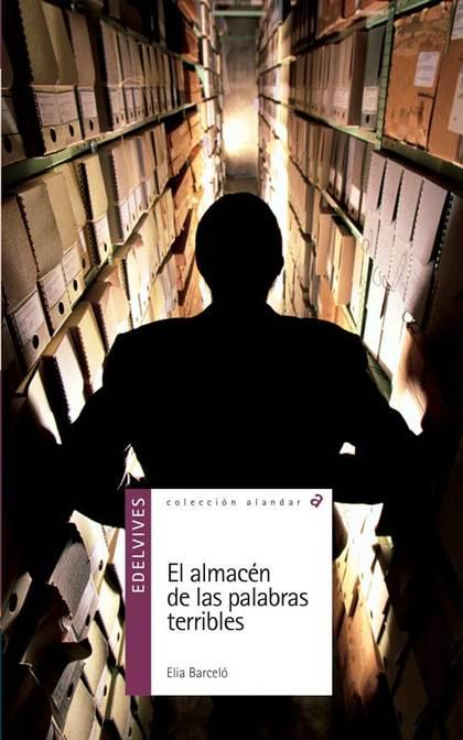 ALMACEN DE LAS PALABRAS TERRIBLES  EL