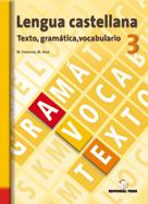 LENGUA CASTELLANA, TEXTO, GRAMÁTICA, VOCABULARIO, 3 ESO. CUADERNO Y SOLUCIONARIO