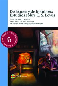 DE LEONES Y DE HOMBRES : ESTUDIOS SOBRE C. S. LEWIS