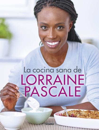 LA COCINA SANA DE LORRAINE PASCALE.