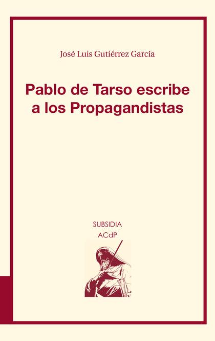 PABLO DE TARSO ESCRIBE A LOS PROPAGANDISTAS