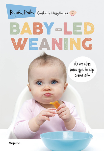 BABY-LED WEANING                                                                70 RECETAS PARA