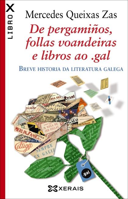 DE PERGAMIÑOS, FOLLAS VOANDEIRAS E LIBROS AO .GAL. BREVE HISTORIA DA LITERATURA GALEGA