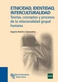 ETNICIDAD, IDENTIDAD, INTERCULTURALIDAD : TEORÍAS, CONCEPTOS Y PROCESOS DE LA RELACIONALIDAD GR