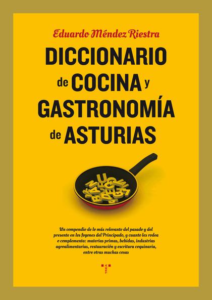 DICCIONARIO DE COCINA Y GASTRONOMÍA DE ASTURIAS.