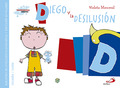 DIEGO Y LA DESILUSIÓN. BIBLIOTECA DE INTELIGENCIA EMOCIONAL Y EDUCACIÓN EN VALORES