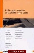 LA LITERATURA CATALANA EN LA CRUÏLLA (1975-2008)