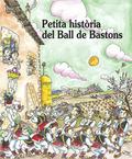 PETITA HISTÒRIA DEL BALL DE BASTONS