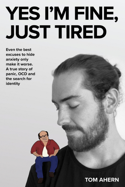 YES I´M FINE, JUST TIRED