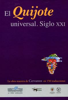EL QUIJOTE UNIVERSAL. SIGLO XXI.