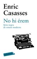 NO HI ÉREM : SÈRIE NEGRA DE SONETS MODERNS