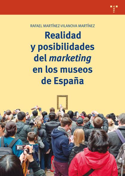 REALIDAD Y POSIBILIDADES DEL MARKETING EN LOS MUSEOS DE ESPAÑA.