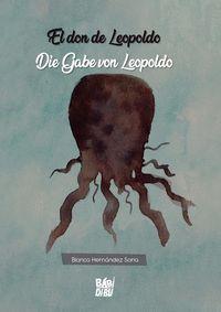 EL DON DE LEOPOLDO ; DIE GABE VON LEOPOLDO