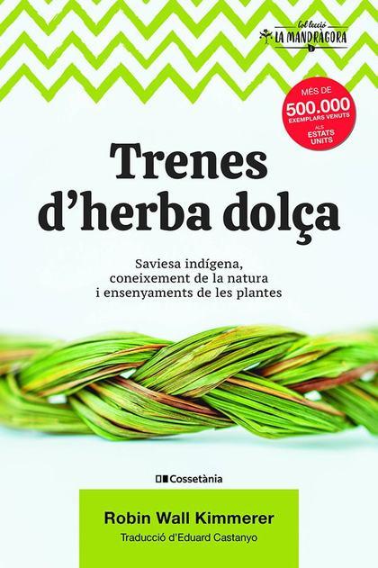 TRENES D´HERBA DOLÇA. SAVIESA INDÍGENA, CONEIXEMENT DE LA NATURA I ENSENYAMENTS DE LES PLANTES