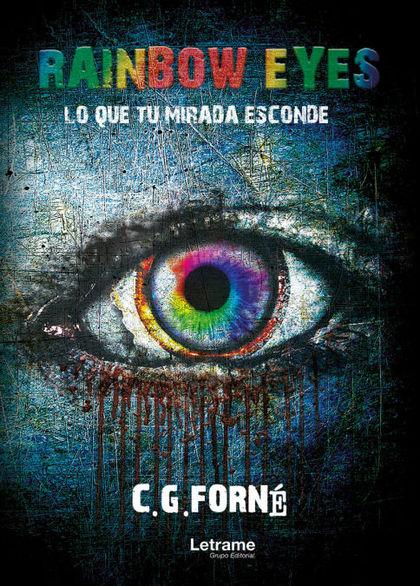 RAINBOW EYES - LO QUE TU MIRADA ESCONDE.