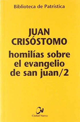 HOMILÍAS SOBRE EL EVANGELIO DE SAN JUAN/2.