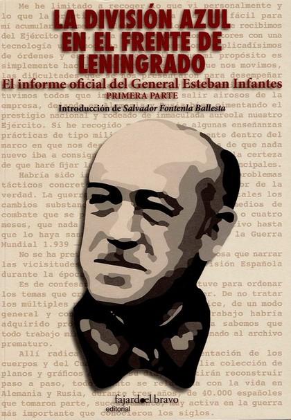DIVISION AZUL EN EL FRENTE DE LENINGRADO. EL INFORME OFICIAL DEL GENERAL ESTEBAN INFANTES