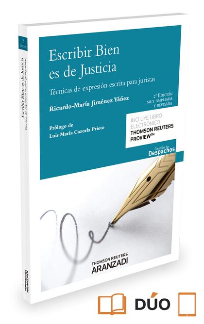 ESCRIBIR BIEN ES DE JUSTICIA. TECNICAS DE EXPRESION ESCRITA PARA JURISTAS