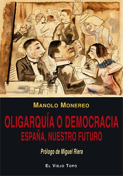 OLIGARQUÍA O DEMOCRACIA                                                         ESPAÑA, NUESTRO