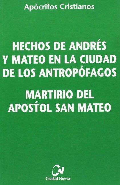 HECHOS DE ANDRÉS Y MATEO.... MARTIRIO DEL APÓSTOL SAN MATEO.