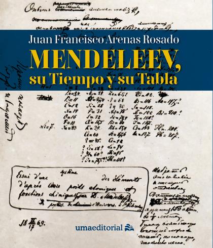 MENDELEEV, SU TIEMPO Y SU TABLA