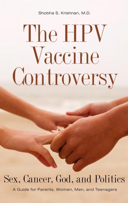 THE HPV VACCINE CONTROVERSY