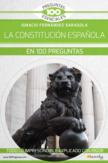 LA CONSTITUCIÓN ESPAÑOLA EN 100 PREGUNTAS.