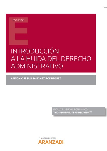 INTRODUCCIÓN A LA HUIDA DEL DERECHO ADMINISTRATIVO.