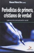 PERIODISTAS DE PRIMERA, CRISTIANOS DE VERDAD. PAICOS EN LA COMUNICACIÓN SOCIAL