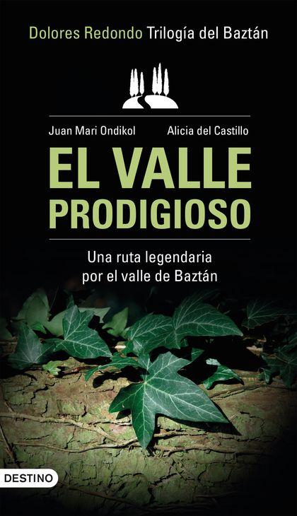 EL VALLE PRODIGIOSO. TRILOGÍA DEL BAZTÁN / DOLORES REDONDO