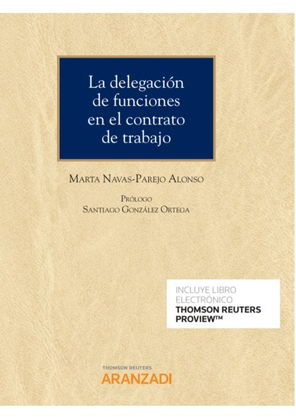 DELEGACIÓN DE FUNCIONES EN EL CONTRATO DE TRABAJO, LA (DÚO).