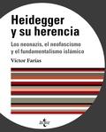 HEIDEGGER Y SU HERENCIA : LOS NEONAZIS, EL NEO-FASCISMO Y EL FUNDAMENTALISMO ISLÁMICO