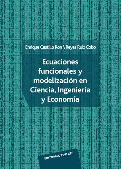 Ecuaciones funcionales y modelización en Ciencia, Ingeniería y Economía