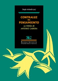 CONTRALUZ DEL PENSAMIENTO: LA POESÍA DE ANTONIO CABRERA.
