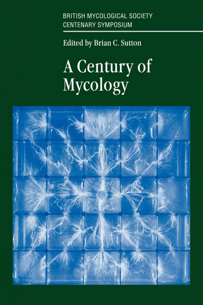 A CENTURY OF MYCOLOGY