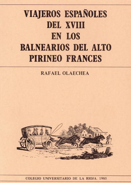 VIAJEROS ESPAÑOLES DEL XVIII EN LOS BALNEARIOS DEL ALTO PIRINEO FRANCÉS.