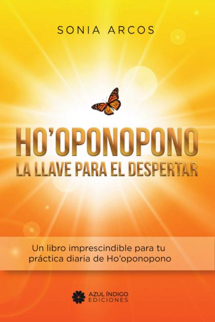 HO'OPONOPONO - LA LLAVE PARA EL DESPERTAR.