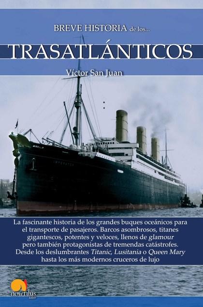 BREVE HISTORIA DE LOS TRASATLÁNTICOS.