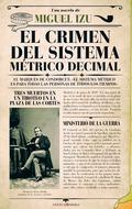 CRIMEN DEL SISTEMA MÉTRICO DECIMAL, EL.
