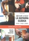 APRENDE A TOCAR LA GUITARRA CLÁSICA + DVD.