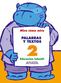 MIRA CÓMO MIRO, PALABRAS Y TEXTOS, 2 EDUCACIÓN INFANTIL, 3-5 AÑOS