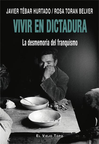 VIVIR EN DICTADURA                                                              LA DESMEMORIA D