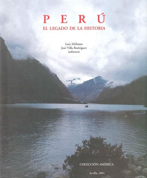 PERU. EL LEGADO DE LA HISTORIA.