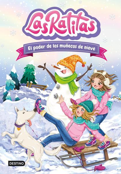 Las Ratitas 6. El poder de los muñecos de nieve