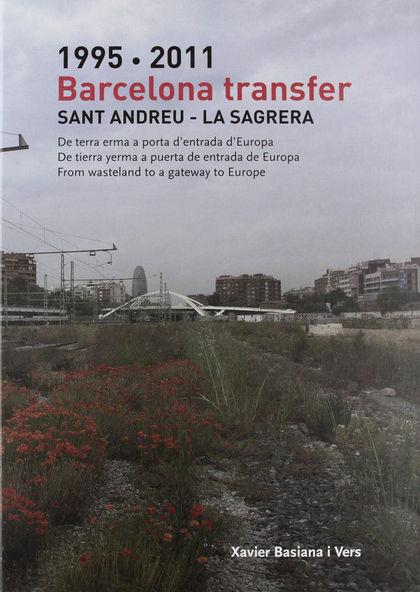 BARCELONA TRANSFER : SANT ANDREU-LA SAGRERA, 1995-2011