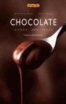 CHOCOLATE: HISTORIA, ARTE, PASIÓN