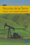RECURSOS DE LA TIERRA: ORIGEN, USO E IMPACTO AMBIENTAL